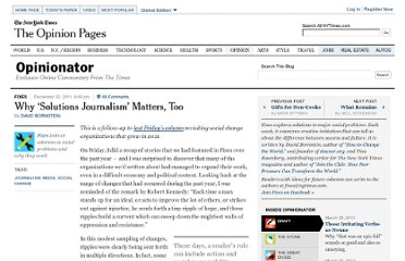 http://opinionator.blogs.nytimes.com/2011/12/20/why-solutions-journalism-matters-too/