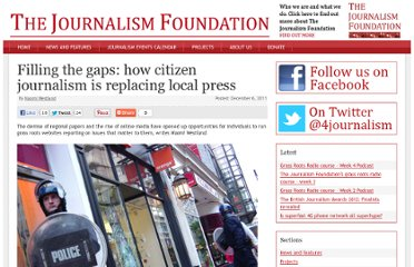 http://www.thejournalismfoundation.com/2011/12/filling-the-gaps-how-citizen-journalism-is-replacing-local-press/