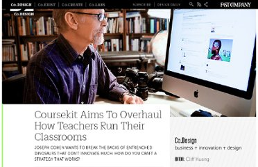http://www.fastcodesign.com/1665657/coursekit-aims-to-overhaul-how-teachers-run-their-classrooms