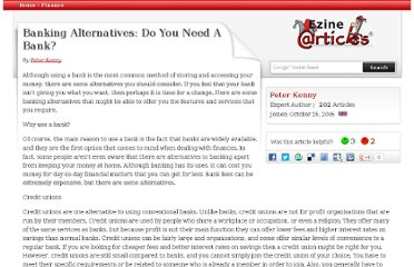 http://ezinearticles.com/?Banking-Alternatives:-Do-You-Need-A-Bank?&id=316964