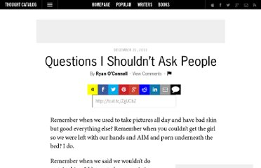 http://thoughtcatalog.com/2011/questions-i-shouldnt-ask-people/