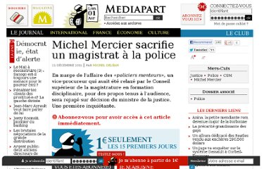 http://www.mediapart.fr/journal/france/211211/michel-mercier-sacrifie-un-magistrat-la-police