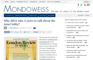 http://mondoweiss.net/2011/12/why-did-it-take-6-years-to-talk-about-the-israel-lobby.html