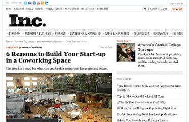 http://www.inc.com/christina-desmarais/6-reasons-to-build-your-startup-in-coworking-space.html