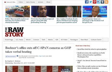 http://www.rawstory.com/rs/2011/12/21/boehners-office-cuts-off-c-span-cameras-as-gop-takes-beating/