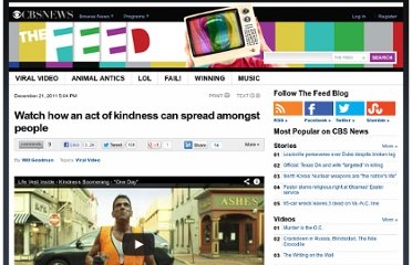 http://www.cbsnews.com/8301-504784_162-57346656-10391705/watch-how-an-act-of-kindness-can-spread-amongst-people/