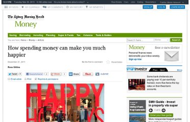 http://www.smh.com.au/money/how-spending-money-can-make-you-much-happier-20111221-1p4lv.html