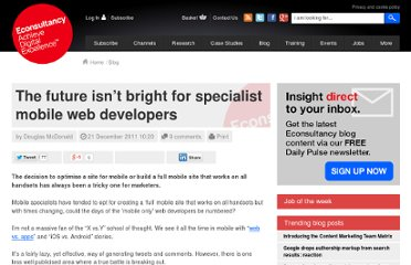 http://econsultancy.com/uk/blog/8487-the-future-isn-t-bright-for-specialist-mobile-web-developers-2#blog_comment_81211