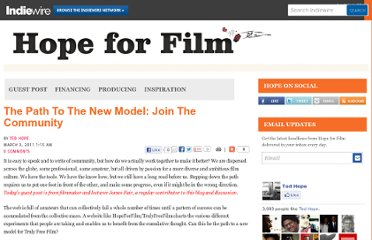 http://blogs.indiewire.com/tedhope/the_path_to_the_new_model_join_the_community