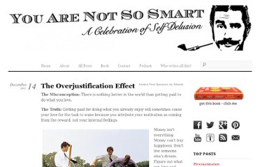 http://youarenotsosmart.com/2011/12/14/the-overjustification-effect/#more-1728