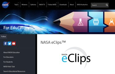 http://www.nasa.gov/audience/foreducators/nasaeclips/index.html