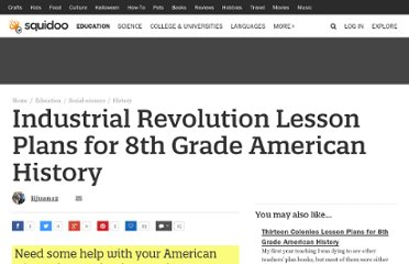 http://www.squidoo.com/industrial-revolution-lesson-plans-for-8th-grade-american-history#module133722101