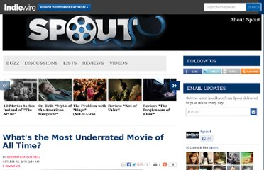 http://blogs.indiewire.com/spout/whats_the_most_underrated_movie_of_all_time