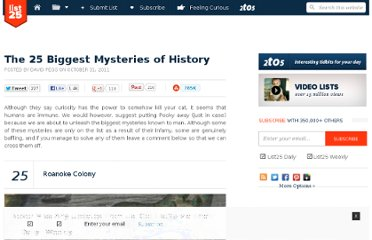 http://list25.com/the-25-biggest-mysteries-of-history/