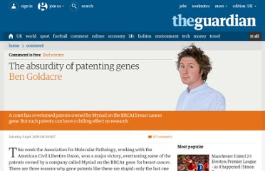 http://www.guardian.co.uk/commentisfree/2010/apr/03/ben-goldacre-gene-patents