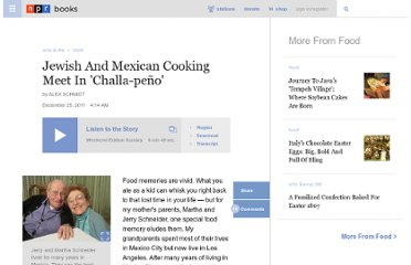 http://www.npr.org/2011/12/25/144182296/jewish-and-mexican-cooking-meet-in-challa-pe-o