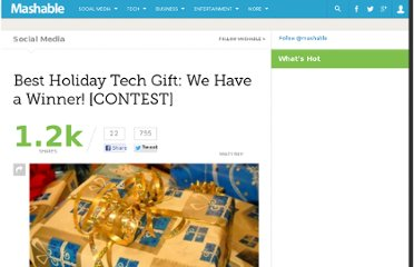 http://mashable.com/2011/12/25/best-holiday-tech-gift-we-have-a-winner-contest/