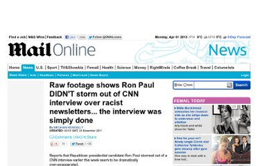 http://www.dailymail.co.uk/news/article-2078343/Raw-footage-shows-Ron-Paul-DIDNT-storm-CNN-interview-racist-newsletters--interview-simply-done.html