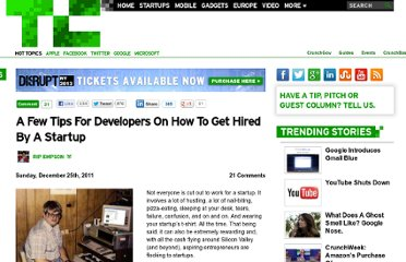 http://techcrunch.com/2011/12/25/a-few-tips-for-developers-on-how-to-get-hired-by-a-startup/