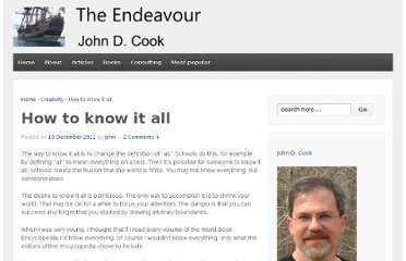http://www.johndcook.com/blog/2011/12/19/how-to-know-it-all/