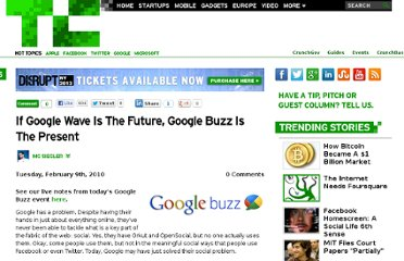 http://techcrunch.com/2010/02/09/if-google-wave-is-the-future-google-buzz-is-the-present/