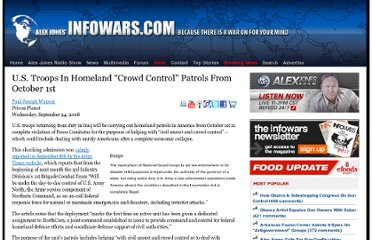 http://www.infowars.com/us-troops-in-homeland-%e2%80%9ccrowd-control%e2%80%9d-patrols-from-october-1st/