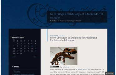 http://ehmanblog.wordpress.com/2011/11/12/from-dinosaurs-to-dolphins-technological-evolution-in-education/