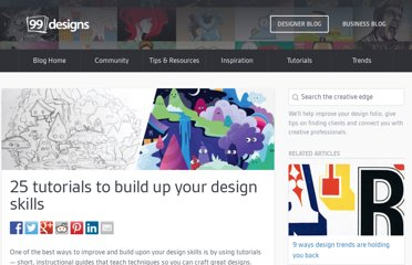 http://99designs.com/designer-blog/2011/12/26/25-tutorials-to-build-up-your-design-skills/