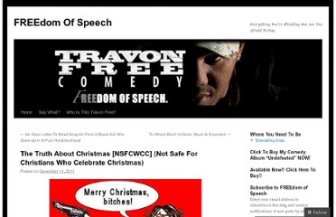 http://travonfree.wordpress.com/2011/12/13/the-truth-about-christmas-nsfcwcc-not-safe-for-christians-who-celebrate-christmas/
