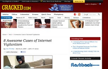 http://www.cracked.com/article_17170_8-awesome-cases-internet-vigilantism.html