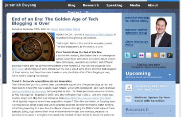 http://www.web-strategist.com/blog/2011/12/27/end-of-an-era-the-golden-age-of-tech-blogging-is-over/