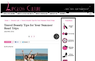 http://www.lipglossculture.com/2011/travel-beauty-tips-for-your-summer-road-trips/