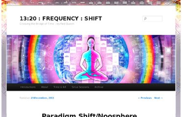 http://1320frequencyshift.wordpress.com/2011/12/23/paradigm-shiftoccupy-the-noosphere/