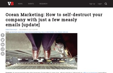 http://venturebeat.com/2011/12/27/ocean-marketing-how-to-self-destruct-your-company-with-just-a-few-measly-emails/