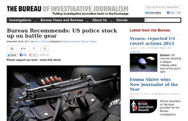 http://www.thebureauinvestigates.com/2011/12/22/bureau-recommends-us-local-police-stock-up-on-battle-gear/