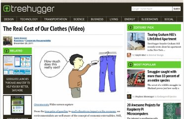 http://www.treehugger.com/corporate-responsibility/real-cost-our-clothes-video.html