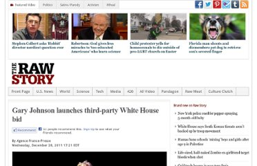 http://www.rawstory.com/rs/2011/12/28/gary-johnson-launches-third-party-white-house-bid/