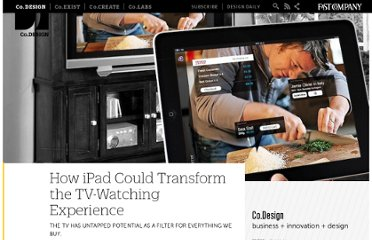 http://www.fastcodesign.com/1662096/how-ipad-could-transform-the-tv-watching-experience