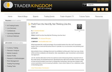 http://traderkingdom.com/trading-psychology-archived-webinars/2042-trading-psychology-webinar-profit-from-the-herd-by-not-thinking-like-the-herd