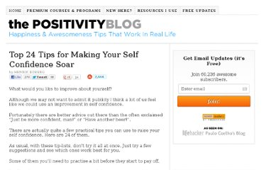 http://www.positivityblog.com/index.php/2007/08/14/top-24-tips-for-making-your-self-confidence-soar/