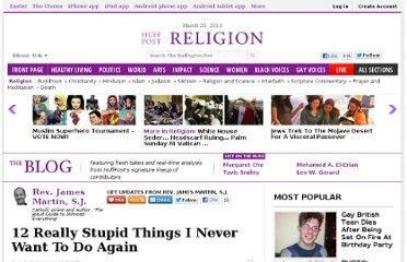 http://www.huffingtonpost.com/rev-james-martin-sj/12-really-stupid-things-to-never-do-again_b_1174709.html