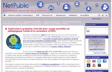 http://www.netpublic.fr/2011/12/applications-gratuites-android-usage-quotidien-vocation-pedagogique/