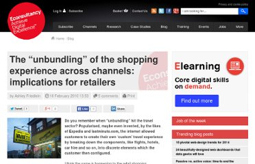http://econsultancy.com/blog/5411-the-unbundling-of-the-shopping-experience-across-channels-implications-for-retailers?utm_medium=twitter&utm_source=twitterfeed