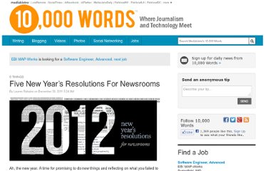 http://www.mediabistro.com/10000words/five-new-years-resolutions-for-newsrooms_b9610