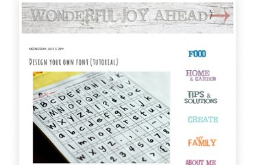 http://www.wonderfuljoyahead.com/2011/07/design-your-own-font-tutorial.html