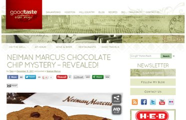 http://goodtaste.tv/2011/12/the-mystery-behind-neiman-marcuss-chocolate-chip-revealed/