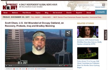 http://www.democracynow.org/2011/12/30/scott_olsen_us_vet_wounded_at