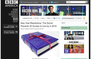 http://www.bbcamerica.com/anglophenia/2011/12/new-year-resolutions-the-doctor-presents-20-quotes-to-live-by-in-2012/