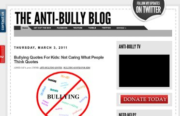 http://antibullyingblog.blogspot.com/2011/03/bullying-quotes-for-kids-not-caring.html