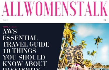 http://travel.allwomenstalk.com/aws-essential-travel-guide-10-things-you-should-know-about-passports-and-visas/